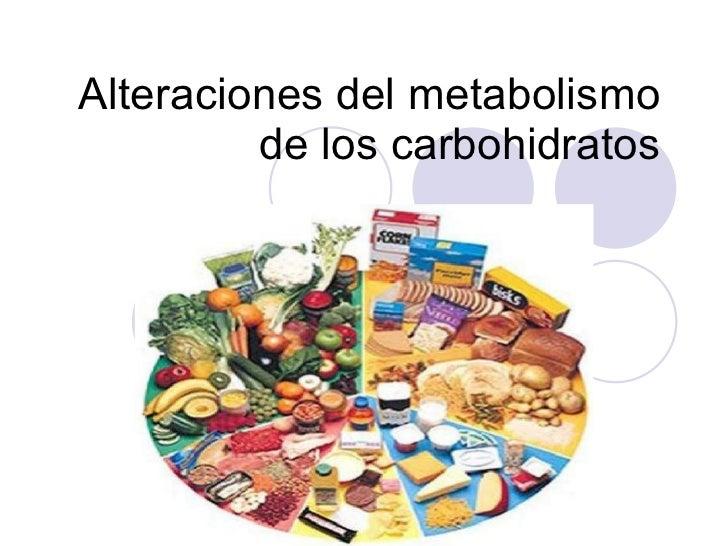 Alteraciones del metabolismo de los carbohidratos