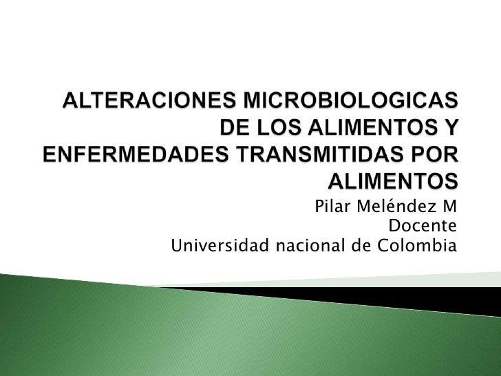 Alteraciones y enfermedades transmitidas por los alimentos bromatologia1