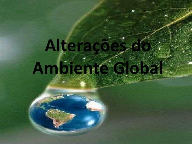 Alterações do Ambiente Global