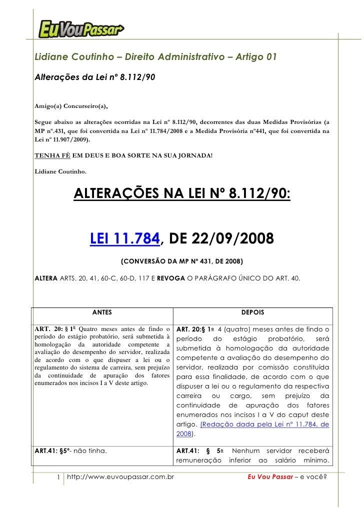 Lidiane Coutinho – Direito Administrativo – Artigo 01  Alterações da Lei nº 8.112/90   Amigo(a) Concurseiro(a),  Segue aba...