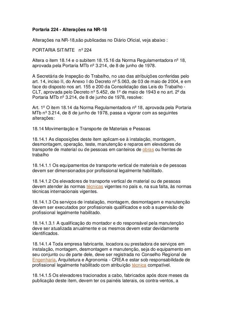 Portaria 224 - Alterações na NR-18<br />Alterações na NR-18,são publicadas no Diário Oficial, veja abaixo :<br />PORTARIA ...
