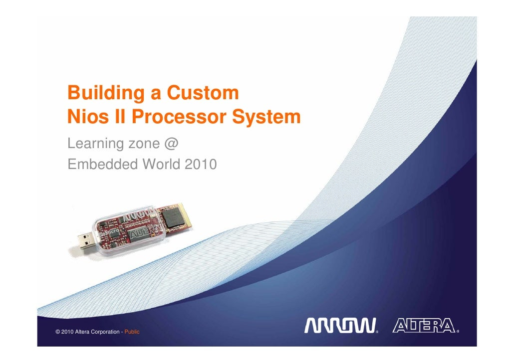 Building a Custom Nios II Processor System: Embedded World 2010