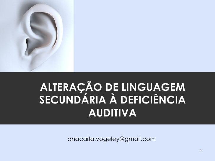 Alteração de linguagem secundária à deficiência auditiva