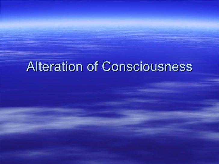 Alteration of consciousness2