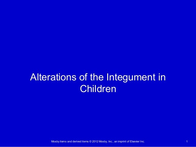 Alterations in children and the integument