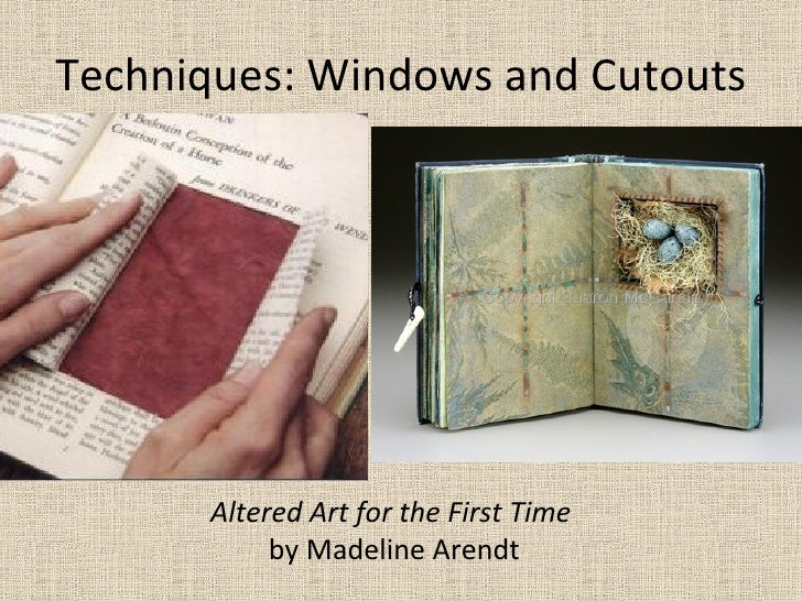 Techniques: Windows and Cutouts Altered Art for the First Time  by Madeline Arendt