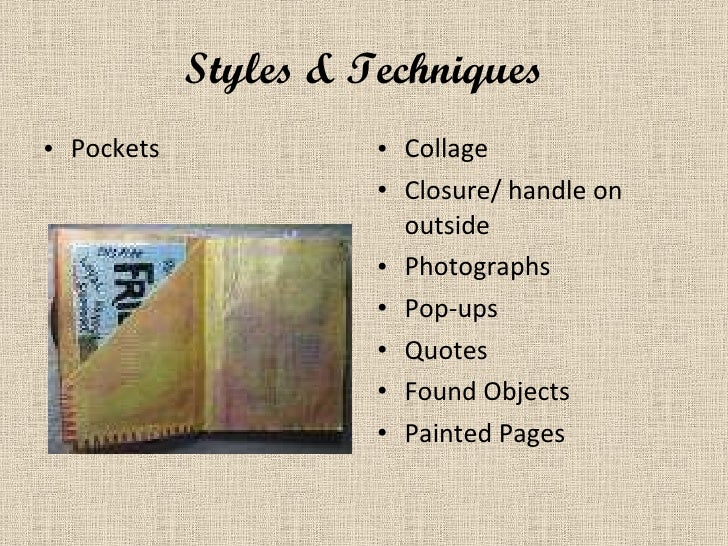 Styles & Techniques <ul><li>Pockets </li></ul><ul><li>Collage </li></ul><ul><li>Closure/ handle on outside </li></ul><ul><...