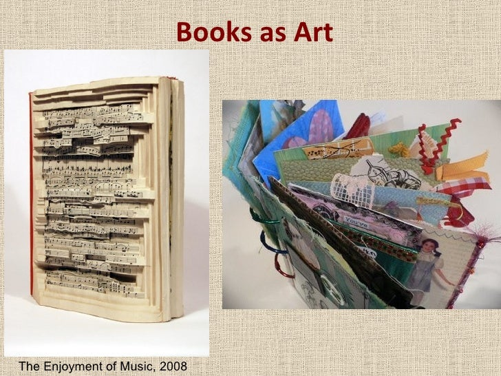 Books as Art The Enjoyment of Music, 2008