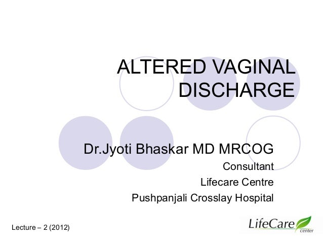 Altered vaginal discharge (2)