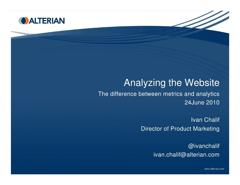 Analyzing the Website          A l i th W b it The difference between metrics and analytics                               ...