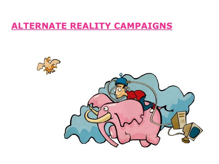 Alternate Reality Campaigns