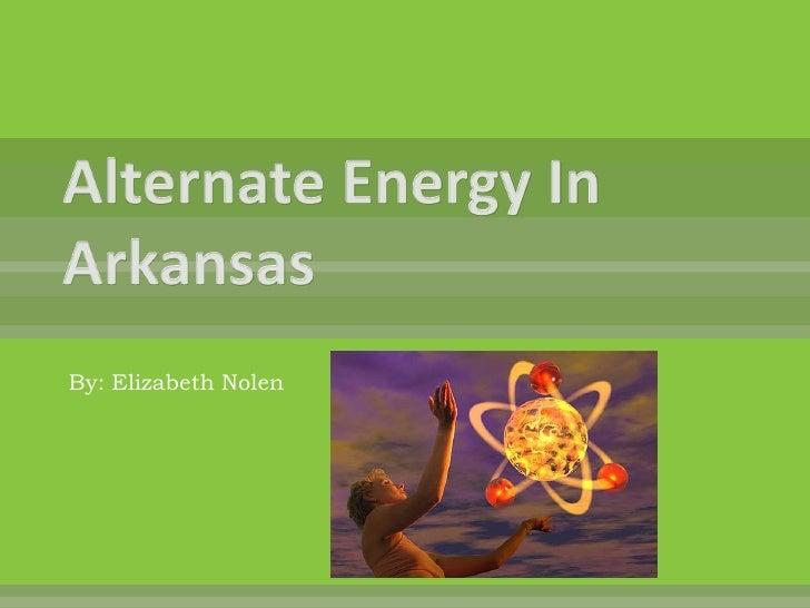Alternate Energy In Arkansas Ppt