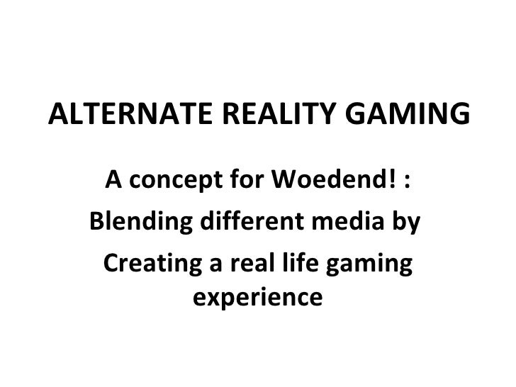 ALTERNATE REALITY GAMING A concept for Woedend! : Blending different media by  Creating a real life gaming experience