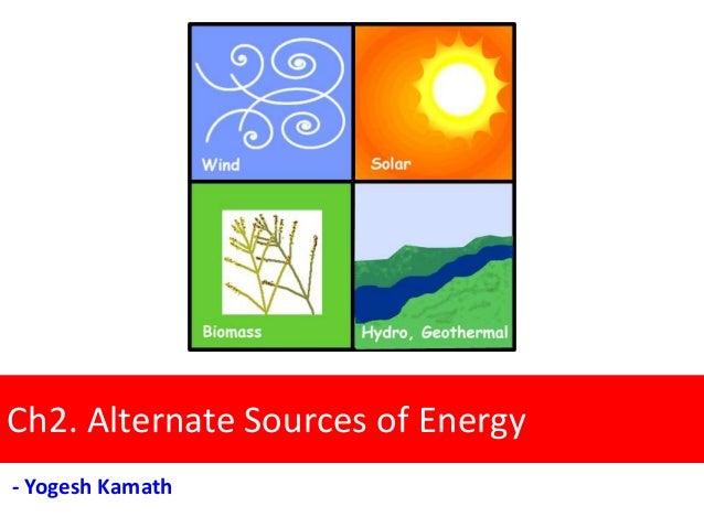 Ch2. Alternate Sources of Energy - Yogesh Kamath