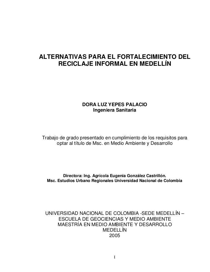ALTERNATIVAS PARA EL FORTALECIMIENTO DEL     RECICLAJE INFORMAL EN MEDELLÍN                  DORA LUZ YEPES PALACIO       ...