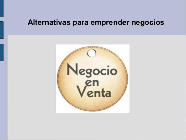 Alternativas para emprender negocios