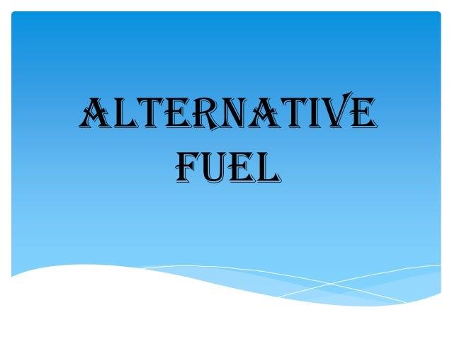 Alternative fuel