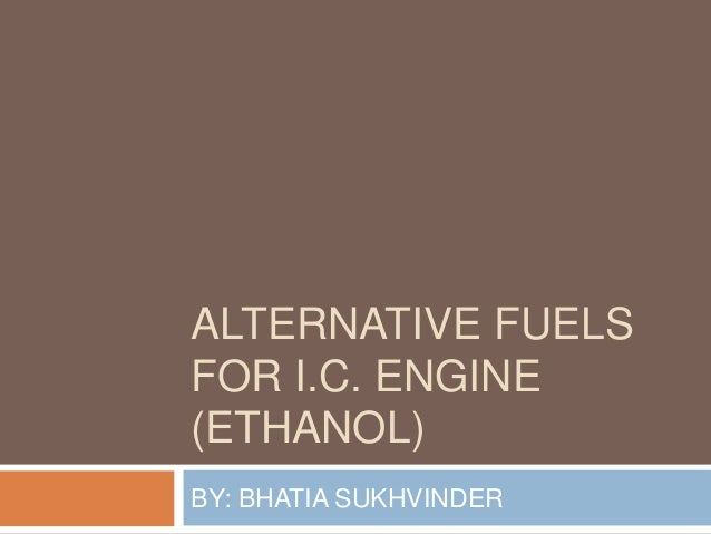 essays on ethanol alternative fuel When used as a fuel additive, ethanol has the potential to displace 10% of gasoline  alternative fuel in a usa today  popular essays.
