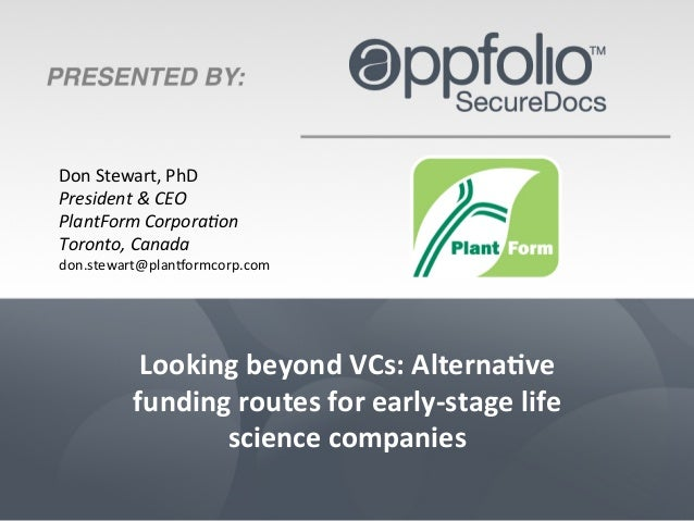 Don	   Stewart,	   PhD	    President	   &	   CEO	    PlantForm	   Corpora4on	    Toronto,	   Canada	    don.stewart@plan4o...