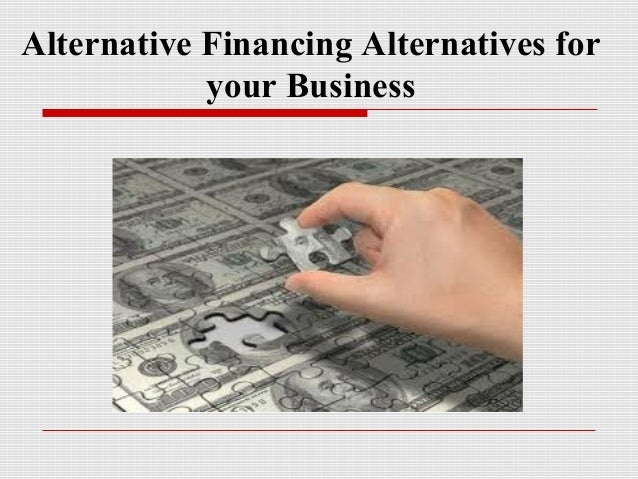 Alternative Financing Alternatives for your Business