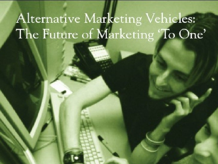 Alternative Marketing Vehicles