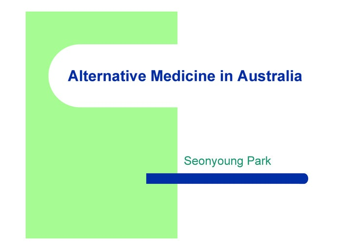Alternative Medicine in Australia                     Seonyoung Park