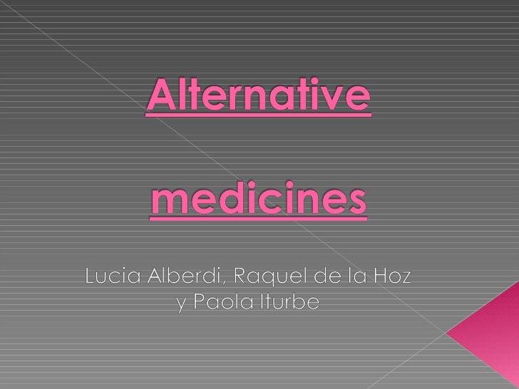 Alternative medicines  raquel lucia y paola
