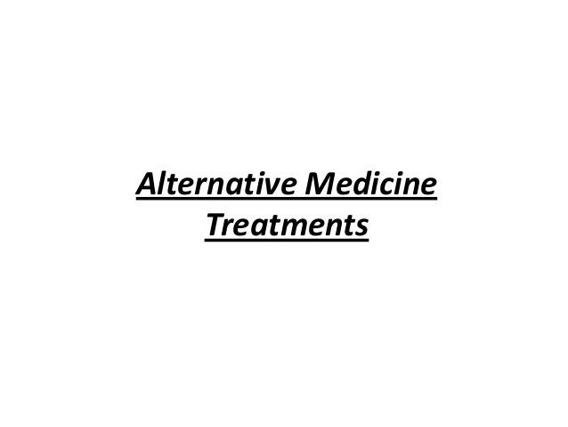 Alternative Medicine Treatments