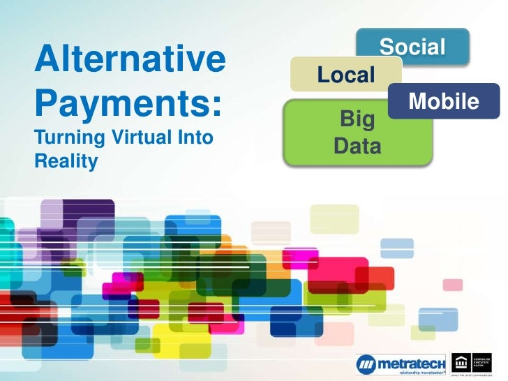 Alternative Payments: Turning Virtual Into Reality