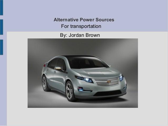 Jordan Brown Alternative Energy for Transportation
