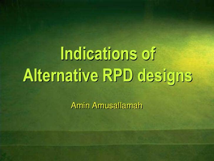 Indications ofAlternative RPD designs<br />Amin Amusallamah<br />