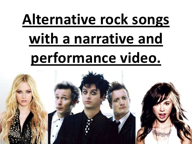 Alternative rock songs with a narrative and performance video.