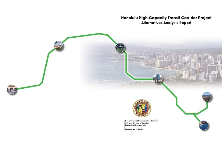 Honolulu High-Capacity Transit Corridor Project          Alternatives Analysis Report  Department of Transportation Servic...