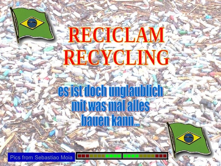 RECICLAM RECYCLING es ist doch unglaublich mit was mal alles bauen kann... Pics from Sebastiao Moia