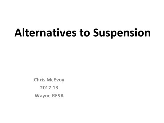 Alternatives to Suspension   Chris McEvoy     2012-13   Wayne RESA