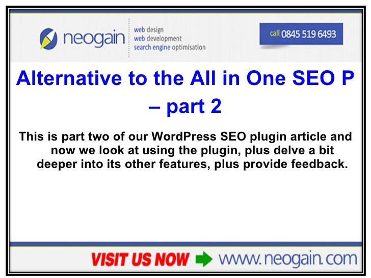 <ul><li>Alternative to the All in One SEO Pack WordPress Plugin  </li></ul><ul><li>– part 2 </li></ul><ul><li>This is part...