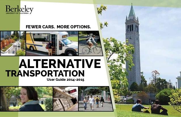 ALTERNATIVE TRANSPORTATION User Guide 2014-2015 FEWER CARS. MORE OPTIONS.