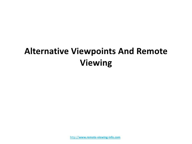 Alternative viewpoints and remote viewing