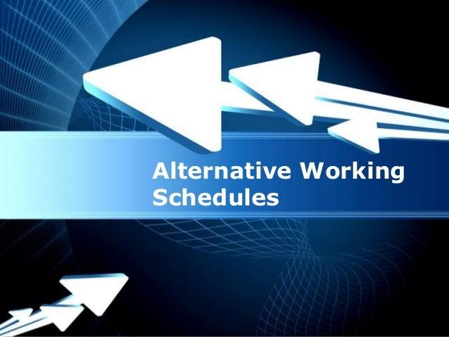 Alternative working schedule
