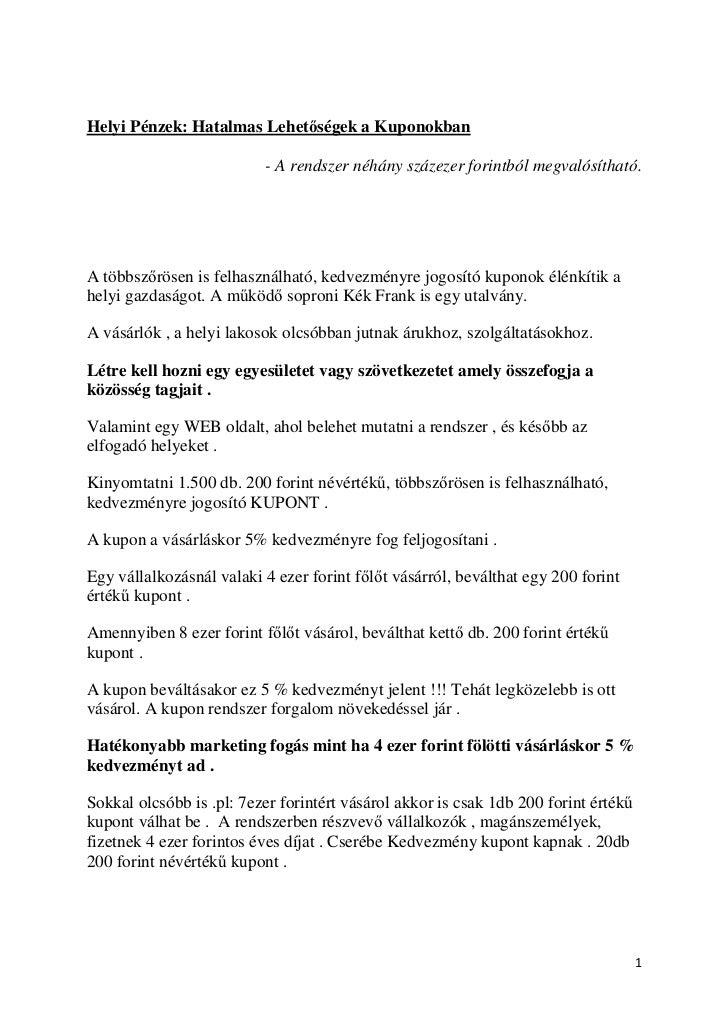 Helyi Pénzek: Hatalmas Lehet ségek a Kuponokban                          - A rendszer néhány százezer forintból megvalósít...