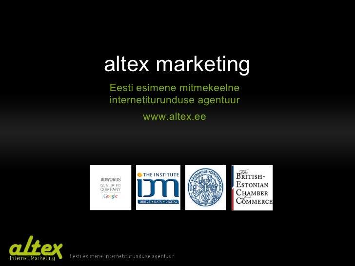 altex marketing Eesti esimene mitmekeelne internetiturunduse agentuur       www.altex.ee