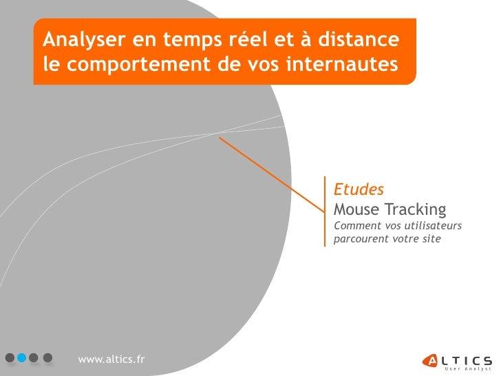 Analyser en temps réel et à distancele comportement de vos internautes                             Etudes                 ...