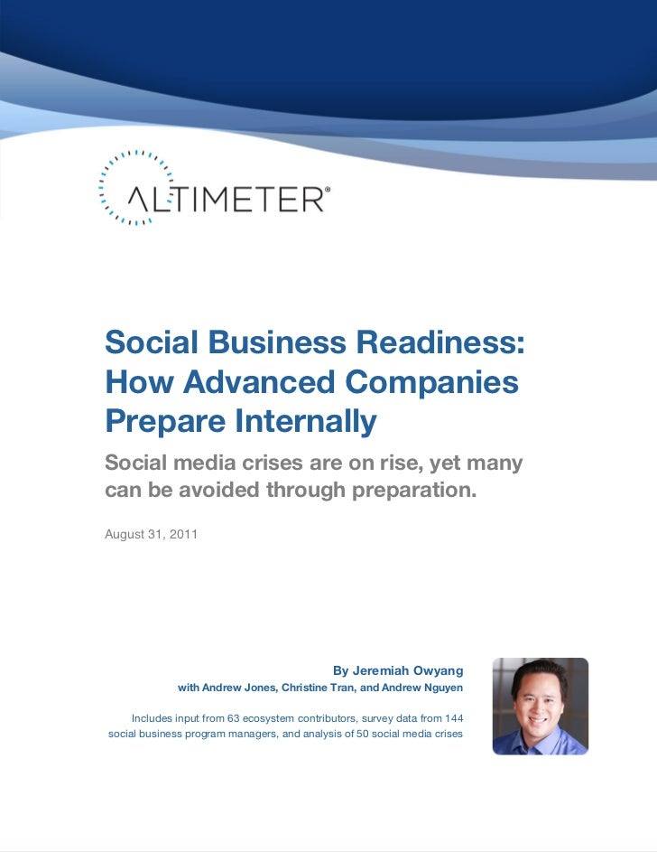 Social Business Readiness:    How Advanced Companies    Prepare Internally    Social media crises are on rise, yet many   ...