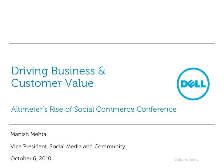 Driving Business &Customer ValueAltimeter's Rise of Social Commerce ConferenceManish MehtaVice President, Social Media and...