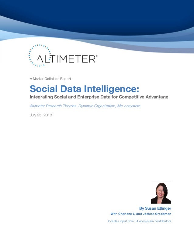 A Market Definition Report  Social Data Intelligence:  Integrating Social and Enterprise Data for Competitive Advantage Al...