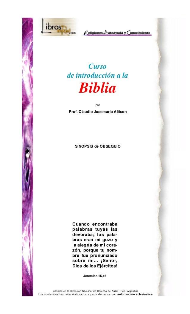 Curso de introducción a la  Biblia por  Prof. Claudio Josemaría Altisen  SINOPSIS de OBSEQUIO  Cuando encontraba palabras ...