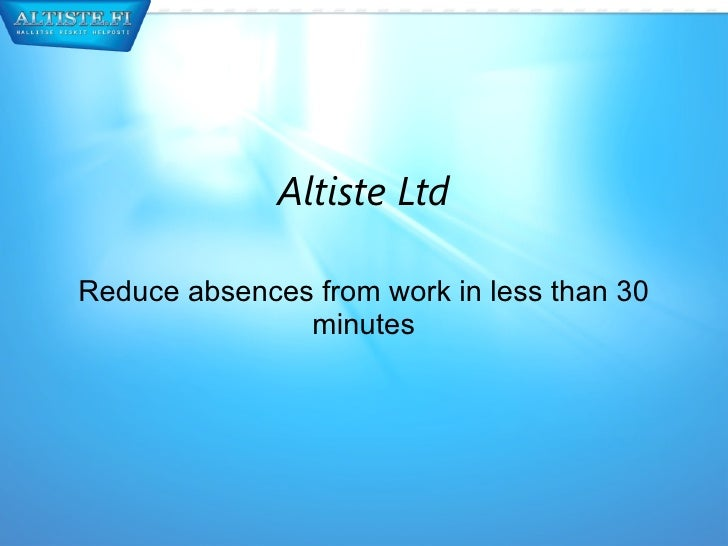 Altiste Ltd Reduce absences from work in less than 30 minutes