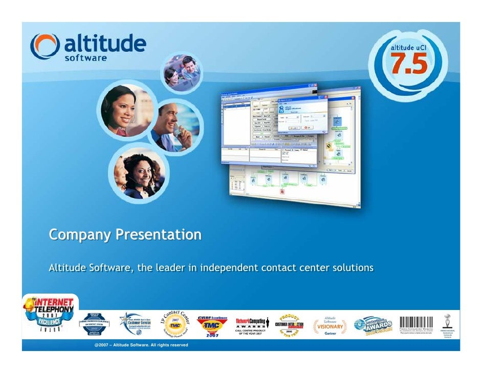 Company Presentation  Altitude Software, the leader in independent contact center solutions Altitude Software, the leader ...