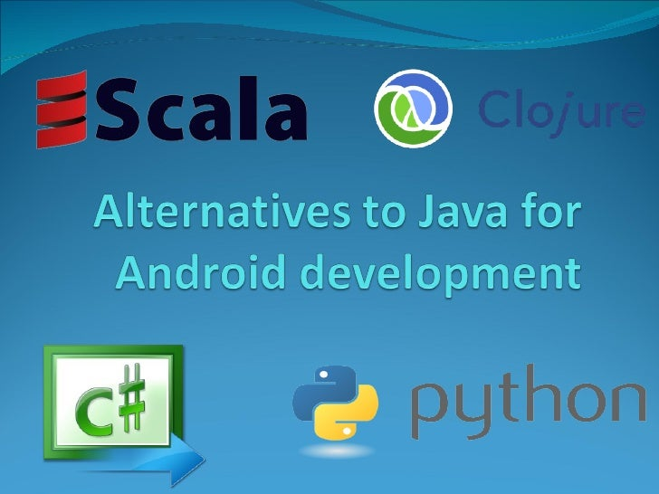 Alternatives to Java for Android development