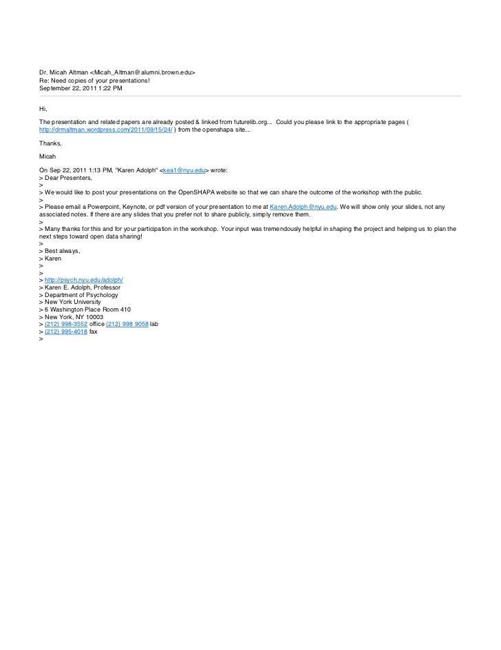 Dr. Micah Altman <Micah_Altman@alumni.brown.edu>Re: Need copies of your presentations!September 22, 2011 1:22 PMHi,The pre...